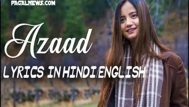 Azaad Lyrics In Hindi And English
