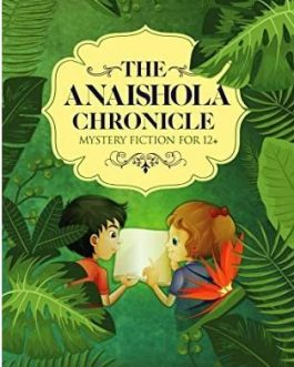 The Anaishola Chronicle – Leela Gour Broome