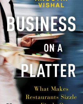 Business on a Platter: What Makes Restaurants Sizzle or Fizzle Out – Anoothi Vishal