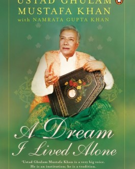 A Dream I Lived Alone – Ustad Ghulam Mustafa Khan