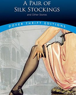 A Pair of Silk Stockings – Chopin, Kate