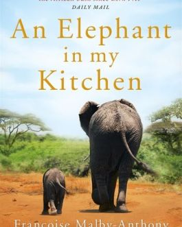 An Elephant in my Kitchen – Francoise Malby Anthony