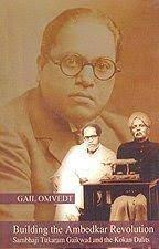 Building the Ambedkar Revolution: Sambhaji Tukaram Gaikwad and the Kokan Dalits (Hard – Gail Omvedt