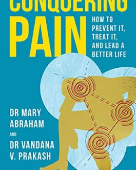 : How to Prevent it, Treat it, and Lead a Better Life – Dr Mary Abraham & Dr Vandana Prakash