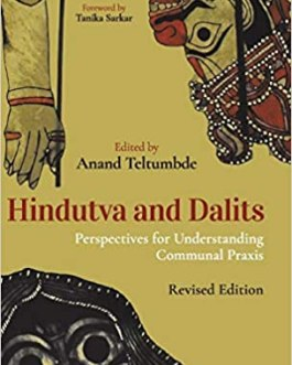 Hindutva and Dalits: Perspectives for Understanding Communal Praxis – Anand Teltumbde