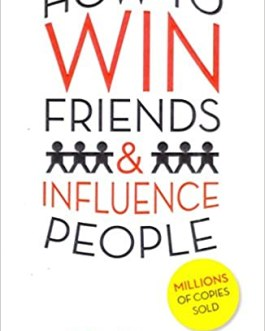 How to Win Friends & Influence People – Dale Carnagie