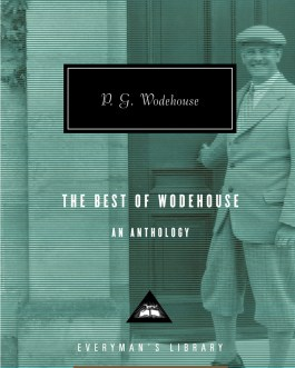 The Best of P.G. Wodehouse: An Anthology – P. G. Wodehouse