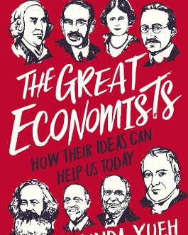 The Great Economists: How Their Ideas Can Help Us Today – Linda Yueh