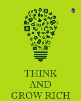 Think and Grow Rich – Napoleon Hill