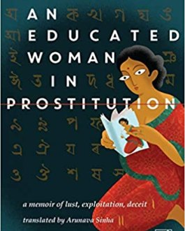 An Educated Woman in Prostitution: a memoir of lust, exploitation, deceit – Manada Devi