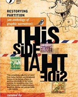 This Side, That Side : Restorying Partition (an Anthology of Graphic Narratives)  – Vishwajyoti Ghosh