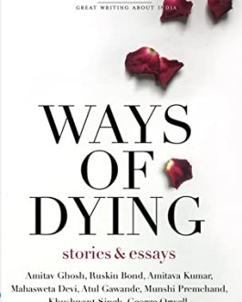 Ways of Dying : Stories & Essays