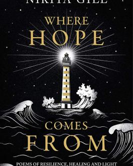 Where Hope Comes From : Poems of Resilience, Healing, and Light – Nikita Gill