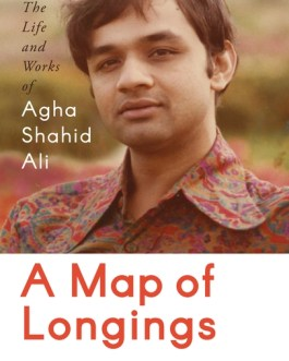 A Map of Longings : The Life and Works of Agha Shahid Ali – Manan Kapoor