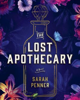 The Lost Apothecary  – Sarah Penner