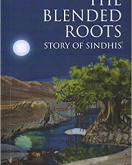 The Blended Roots : Story of Sindhis – Arjuna Jethwani