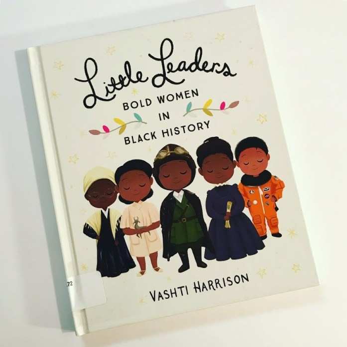 Little Leaders Bold Women in Black History Book Review