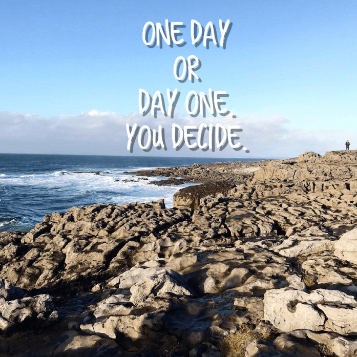 One day or day one