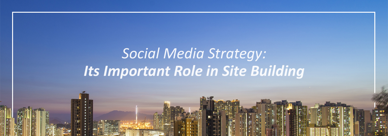 social-media-strategy-its-important-role-in-site-building