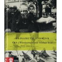 Och i Wienerwald står träden kvar - Elisabeth Åsbrink