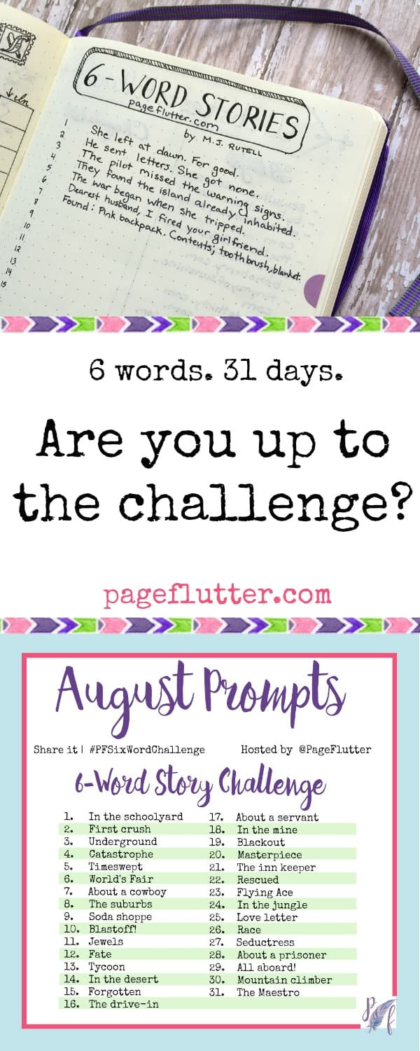 August Prompts! Take the 6-word story challenge! Add some creativity to your day with 6-word stories and micro-poetry! #PFSixWordChallenge