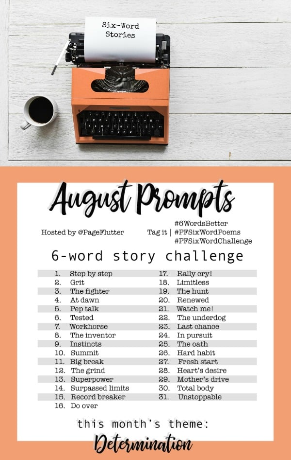 Year to a Better You-August 6-Word Story Challenge |pageflutter.com #writingprompts #6wordstory