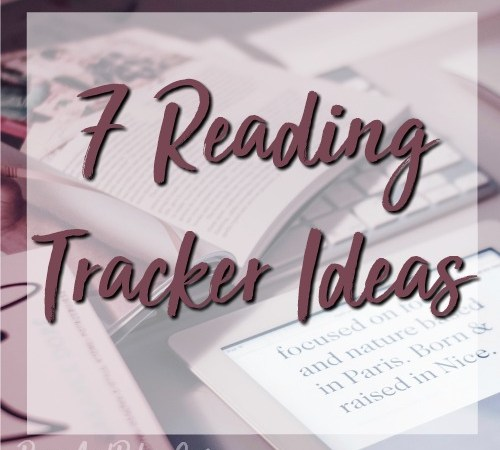 7 Reading Tracker Ideas to help you keep a book log of all the books you read! | PagesAndPekoe.Com