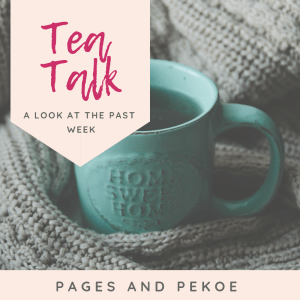 Tea Talk – New Weekly Feature!