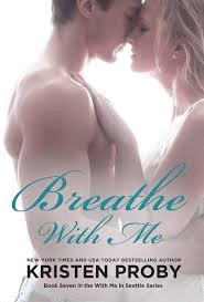 Breathe With Me (With Me In Seattle) by Kristen Proby
