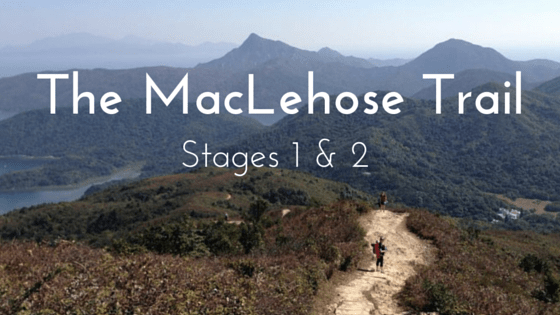 Hiking the MacLehose Trail Stages 1 and 2 in Hong Kong
