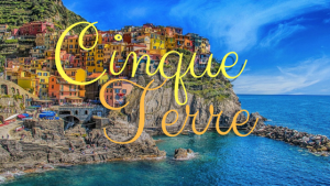 40 blogs in 40 days - Cinque Terre