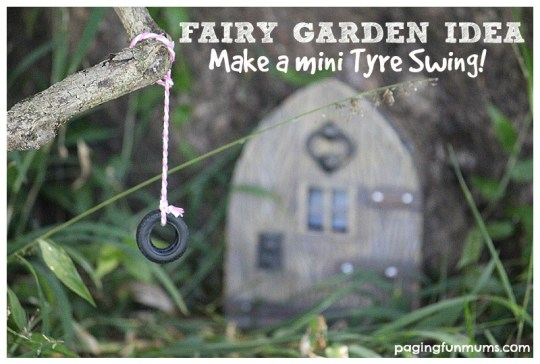 Fairy Garden Idea - make a mini Tyre Swing!