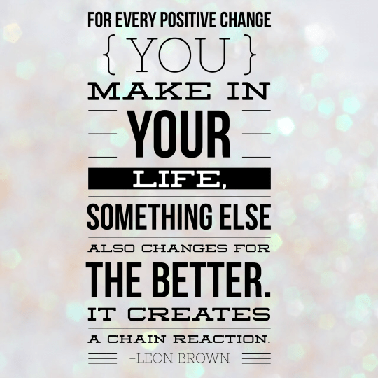 Make a positive change today!