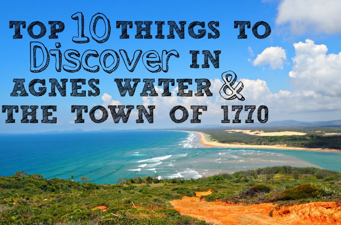 Why Agnes Water and The Town Of 1770 is the perfect place for a family holiday!