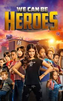 Free Download & Streaming Film We Can Be Heroes (2020) BluRay 480p, 720p, & 1080p Subtitle Indonesia Pahe Ganool Indo XXI LK21