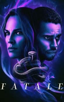 Free Download & Streaming Film Fatale (2020) BluRay 480p, 720p, & 1080p Subtitle Indonesia Pahe Ganool Indo XXI LK21