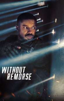 Free Download & Streaming Film Tom Clancy's Without Remorse (2021) BluRay 480p, 720p, & 1080p Subtitle Indonesia Pahe Ganool Indo XXI LK21