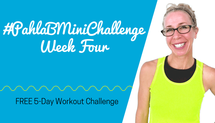 #PahlaBMiniChallenge Week FOUR Full Length Home Workout from Pahla B Fitness Blog Featured Image