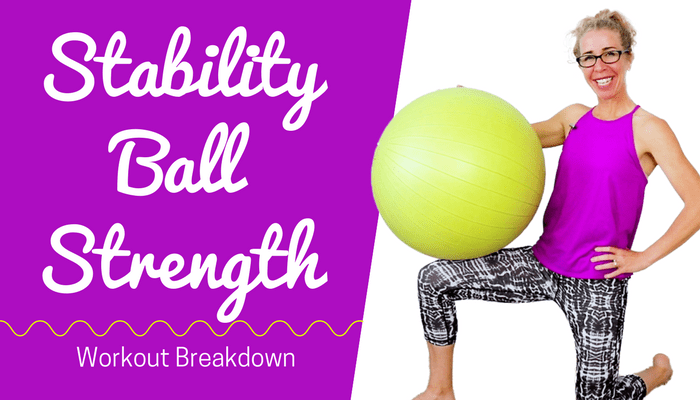 FUN + FUNCTIONAL _ 12 Minute STABILITY BALL Strength Workout for a Flat Belly + Strong Core - BLOG Featured Photo