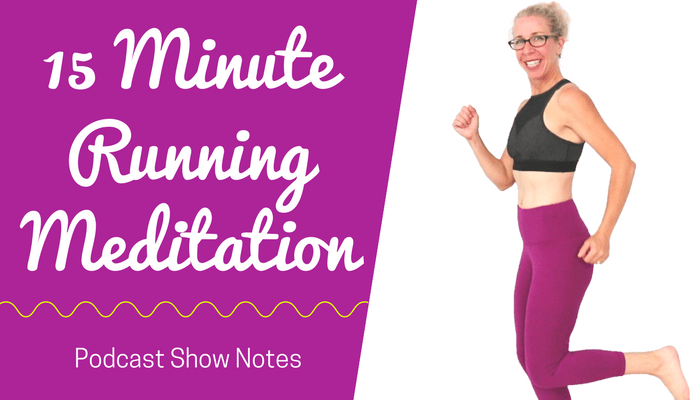 15 Minute RUNNING Meditation _ Indoor RUN for Your Body and Mind - BLOG Featured Photo
