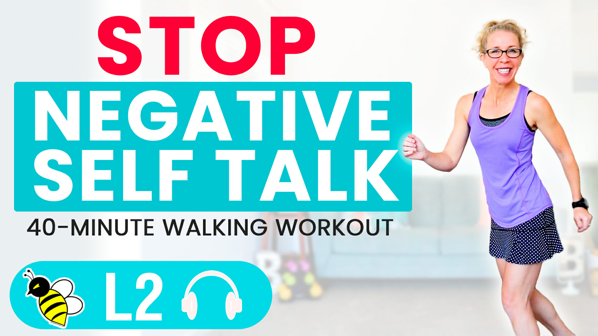 How to Stop Negative SELF TALK, 40 minute WALKING workout