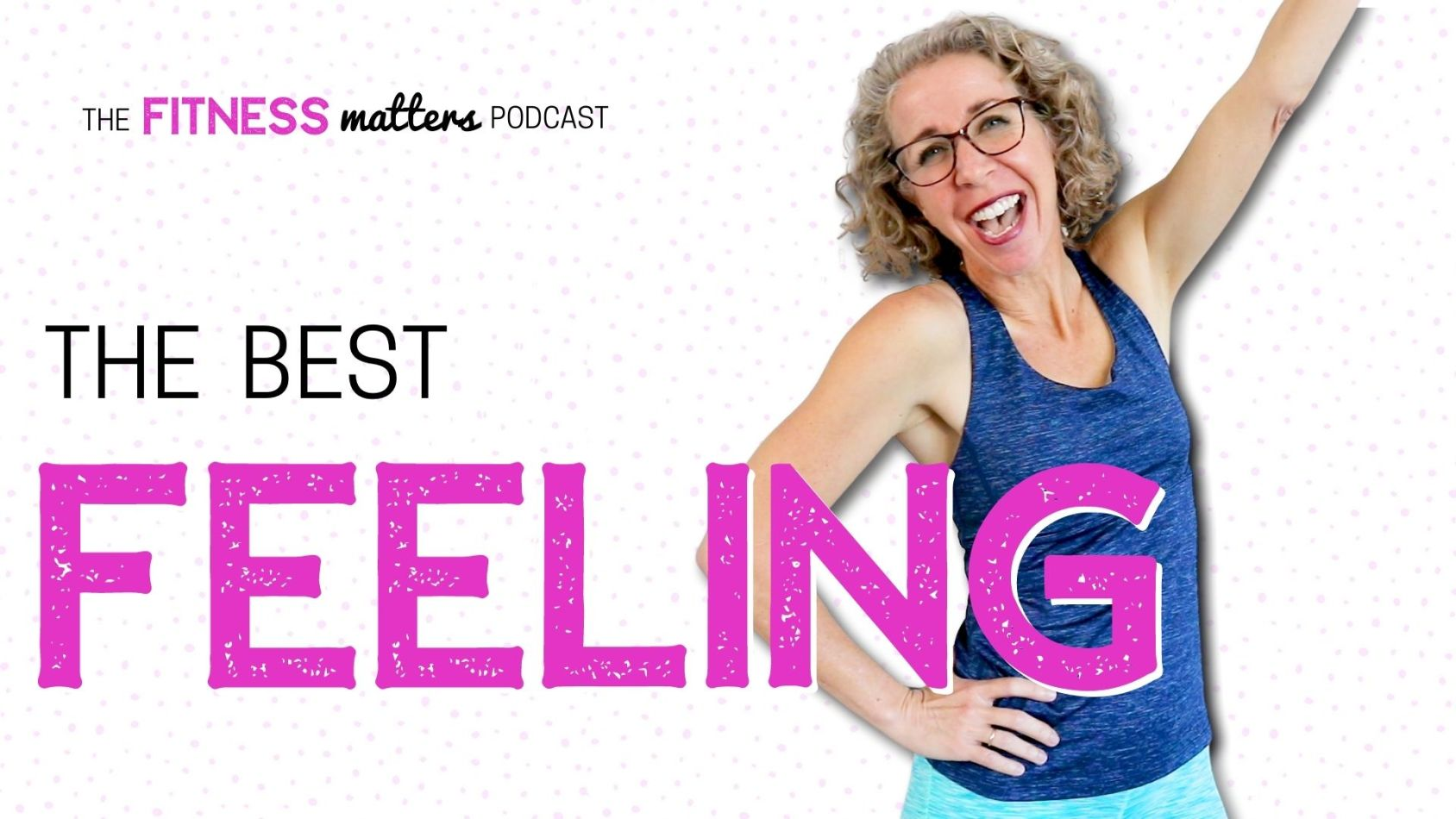 Ep. 073: The BEST FEELING ???? The Fitness Matters Podcast with Pahla B
