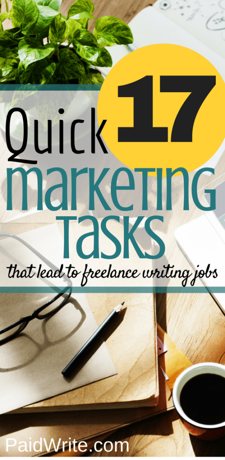 17 quick marketing tasks that lead to freelance writing jobs