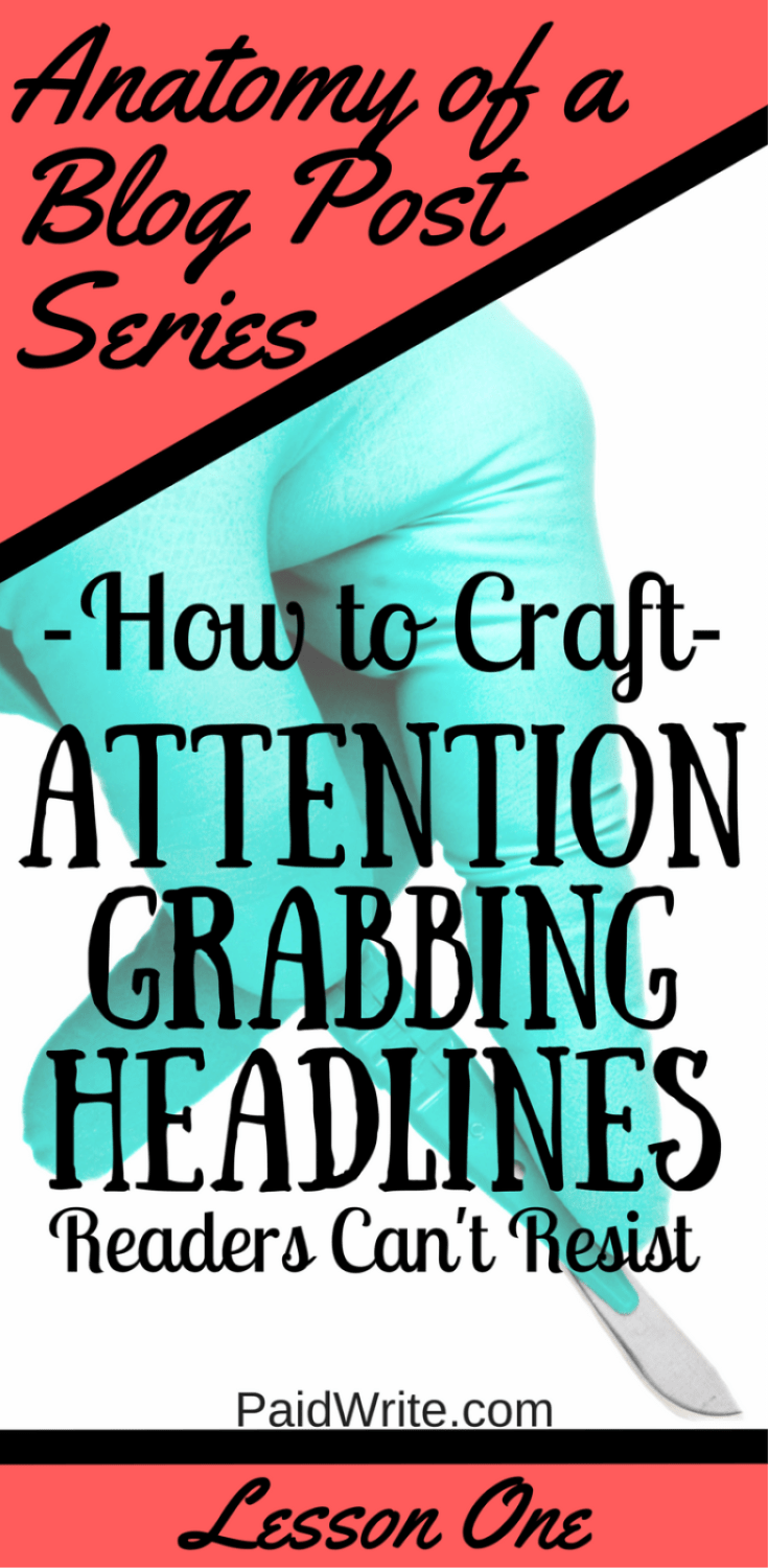 How to craft attention grabbing headlines readers can't resist
