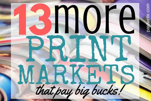 13 more print markets that pay big bucks
