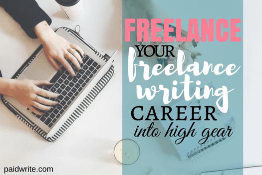 FREELANCE your freelance writing career into high gear