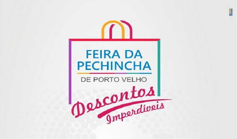 Feira da Pechincha de Porto Velho será o grande evento do comércio
