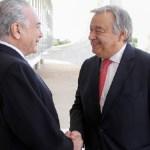 Temer recebe futuro secretário-geral da ONU em Brasília