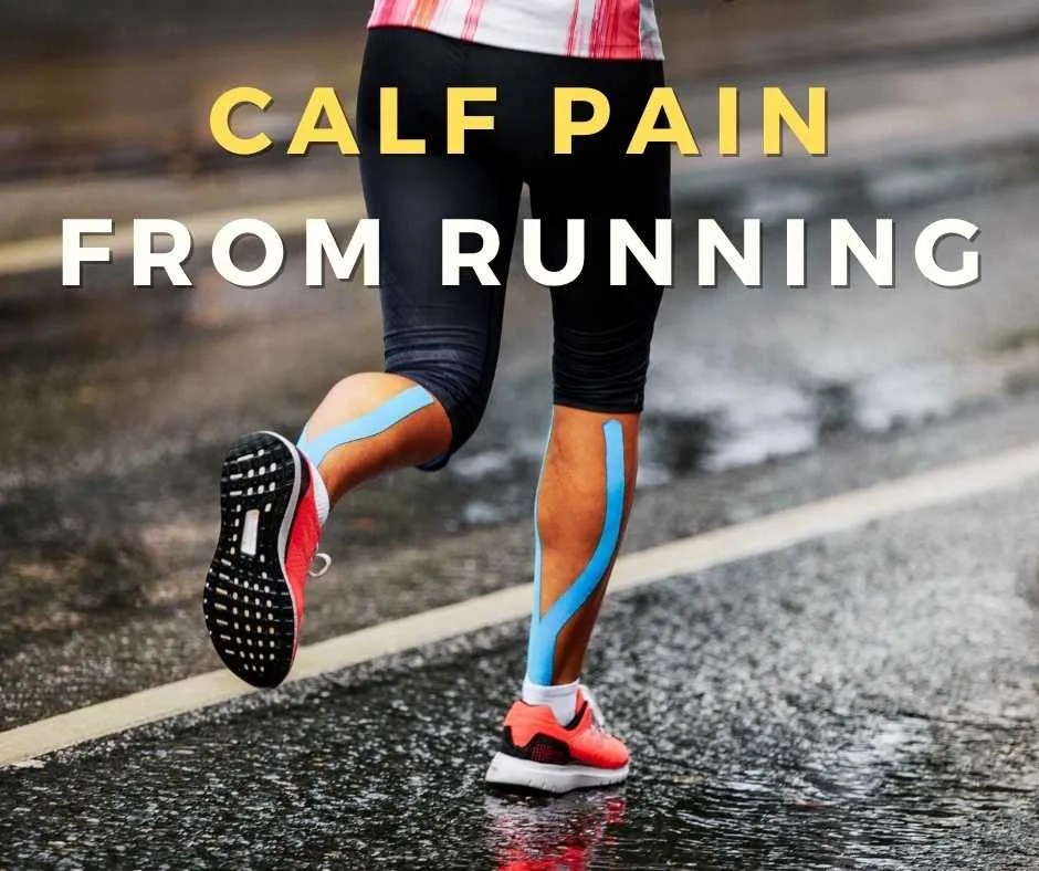 What Causes Calf Pain From Running? Best Tips to Fix