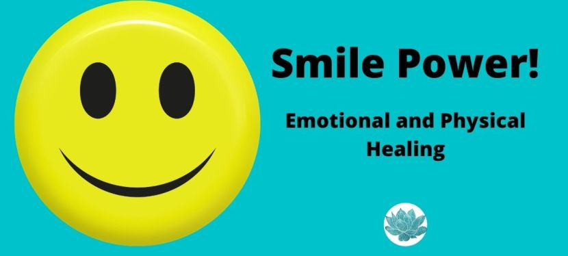 Smile Power! Emotional and Physical Healing
